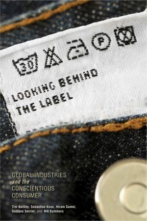 Looking behind the Label: Global Industries and the Conscientious Consumer