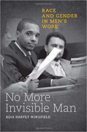 No More Invisible Man: Race and Gender in Men's Work